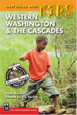 Best Hikes with Kids Western Washington & the Cascades 9780898865660