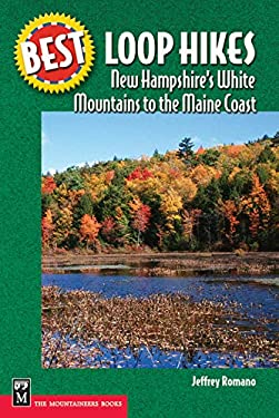 Best Loop Hikes New Hampshire's White Mountains to the Maine Coast 9780898869859