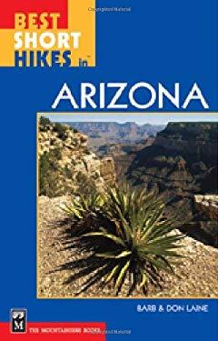 Best Short Hikes in Arizona 9780898869484