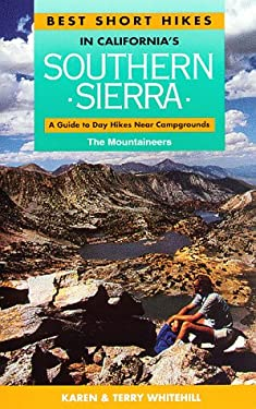 Best Short Hikes in California's Southern Sierra: A Guide to Day Hikes Near Campgrounds 9780898862829