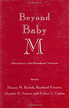 Beyond Baby M: Ethical Issues in New Reproductive Techniques 9780896031661
