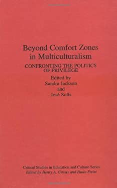 Beyond Comfort Zones in Multiculturalism: Confronting the Politics of Privilege 9780897894159