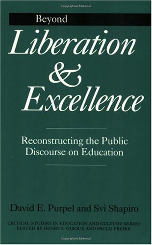 Beyond Liberation and Excellence: Reconstructing the Public Discourse on Education 9780897894173