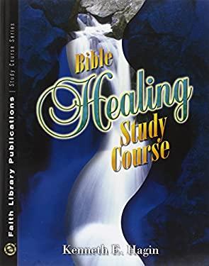 Bible Healing Study Course 9780892760862