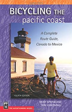 Bicycling the Pacific Coast: A Complete Route Guide, Canada to Mexico 9780898869545
