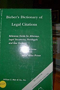 Bieber's Dictionary of Legal Citations: Reference Guide for Attorneys, Legal Secretaries, Paralegals, and Law Students 9780899416649