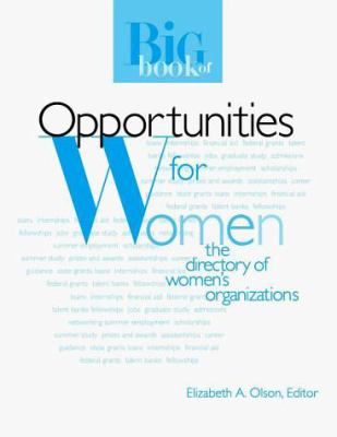 Big Book of Opportunities for Women: The Directory of Women's Organizations 9780894341830