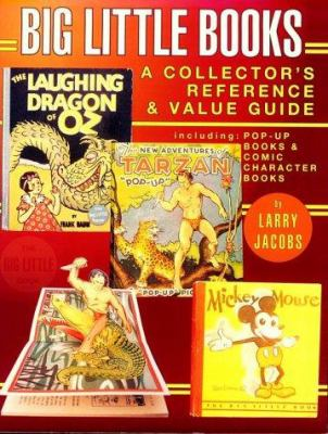 Big Little Books: A Collector's Reference and Value Guide