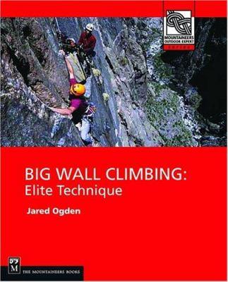 Big Wall Climbing: Elite Technique 9780898867480
