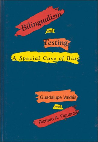 Bilingualism and Testing: A Special Case of Bias 9780893917746