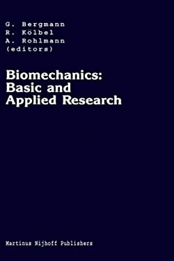 Biomechanics: Basic and Applied Research: Selected Proceedings of the Fifth Meeting of the European Society of Biomechanics, September 8 10, 1986, Ber 9780898389616