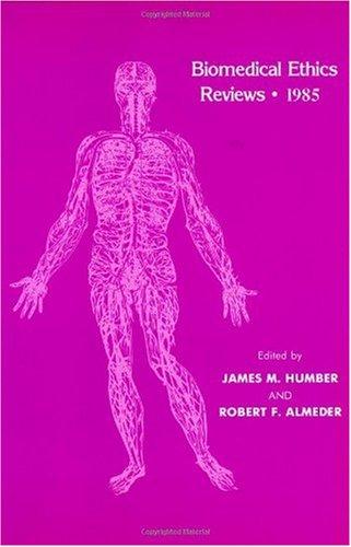 Biomedical Ethics Reviews ' 1985 9780896030930