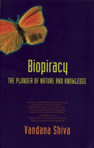 Biopiracy: The Plunder of Nature and Knowledge 9780896085565