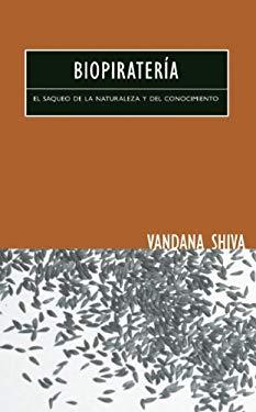 Biopirateria: El Saqueo de la Naturaleza y del Conocimiento = Biopiracy 9780896087910