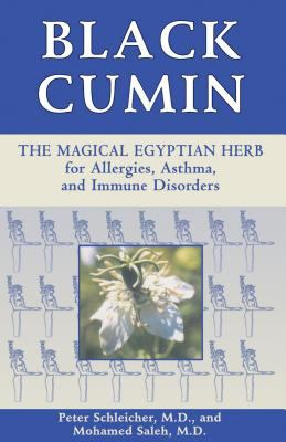 Black Cumin: The Magical Egyptian Herb for Allergies, Asthma, Skin Conditions, and Immune Disorders 9780892818433