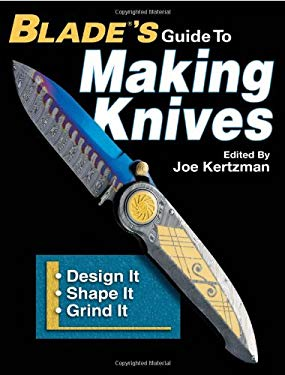 Blade's Guide to Making Knives 9780896892408