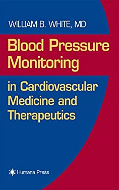 Blood Pressure Monitoring in Cardiovascular Medicine and Therapeutics 9780896038400