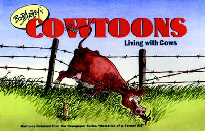 Bob Artley's Cowtoons: Living with Cows 9780896586147