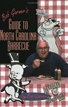 Bob Garner's Guide to North Carolina Barbeque 9780895872548