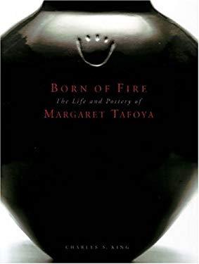 Born of Fire: The Pottery of Margaret Tafoya 9780890135099