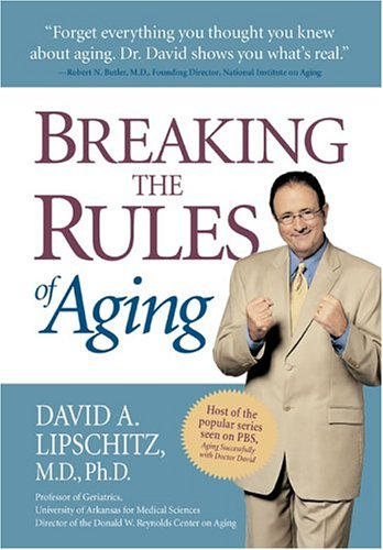 Breaking the Rules of Aging 9780895260826