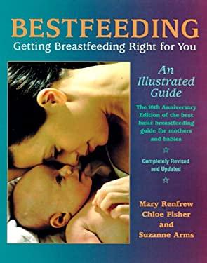 Breastfeeding: Getting Breastfeeding Right for You 9780890879559