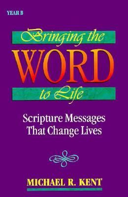 Bringing the Word to Life: Scripture Messages That Change Lives 9780896226913