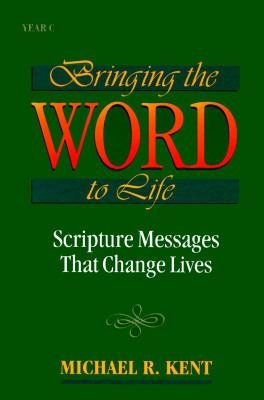 Bringing the Word to Life, Year C: Scripture Messages That Change Lives 9780896227316