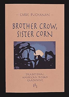 Brother Crow, Sister Corn: Traditional American Indian Gardening 9780898158502