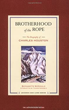 Brotherhood of the Rope : The Biography of Charles Houston
