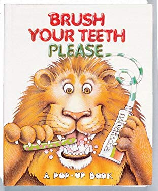 Brush Your Teeth Please Pop-Up 9780895774743
