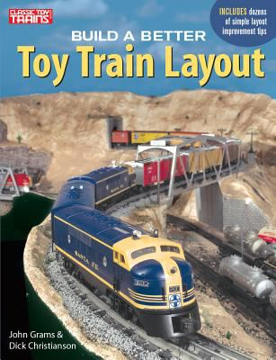 Build a Better Toy Train Layout 9780897784795