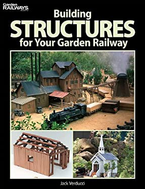 Building Structures for Your Garden Railway 9780890247198