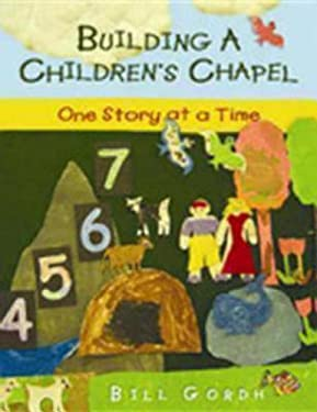 Building a Children's Chapel: One Story at a Time 9780898695649
