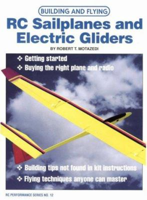 Building and Flying RC Sailplanes and Electric Gliders 9780890241790