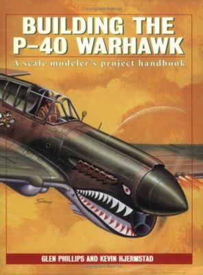 Building the P-40 Warhawk 9780890245651