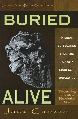 Buried Alive: The Startling Truth about Neanderthal Man 9780890512388