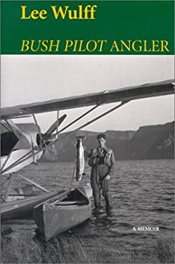 Bush Pilot Angler 9780892724802