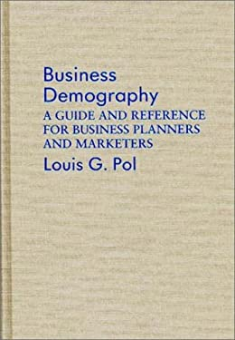 Business Demography: A Guide and Reference for Business Planners and Marketers 9780899302188
