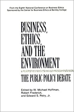 Business, Ethics, and the Environment: The Public Policy Debate 9780899305509