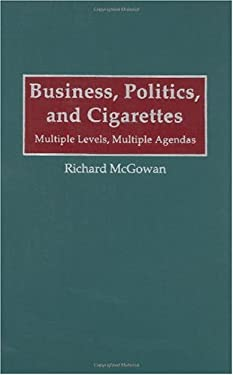 Business, Politics, and Cigarettes: Multiple Levels, Multiple Agendas 9780899309644