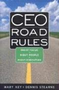 CEO Road Rules: Right Focus, Right People, Right Execution 9780891062172