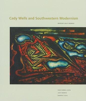 Cady Wells and Southwestern Modernism 9780890135587