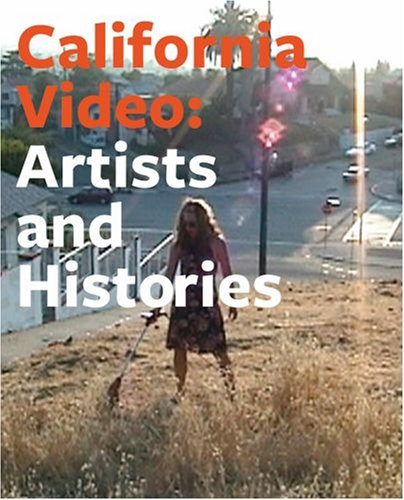 California Video: Artists and Histories 9780892369225
