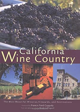 California Wine Country: Your Guide to Napa, Sonoma, and Other Scenic Wine Regions 9780896584914