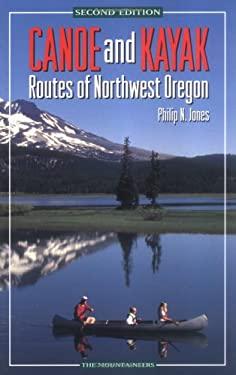 Canoe & Kayak Routes of Northwest Oregon 9780898865134