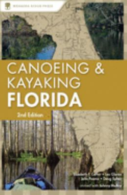 Canoeing & Kayaking Florida 9780897329552