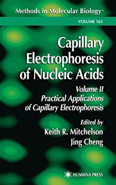 Capillary Electrophoresis of Nucleic Acids 9780896037656