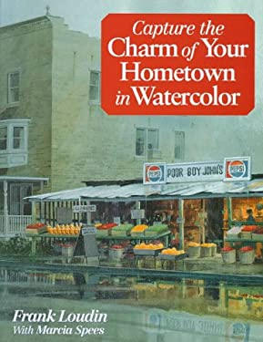 Capture the Charm of Your Hometown in Watercolor 9780891347927