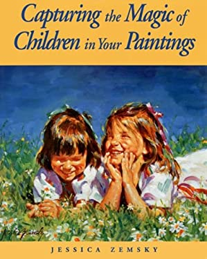 Capturing the Magic of Children in Your Paintings 9780891345909